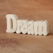 Dream - Small Word Plaque